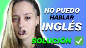 Entiendo inglés pero no puedo hablarlo ⎟ 3 soluciones